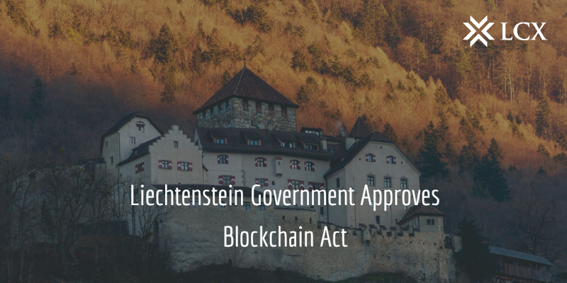 Liechtenstein Government Approves Blockchain Act - LCX